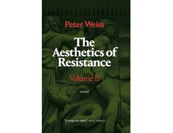 The Aesthetics of Resistance, Volume II: A Novel