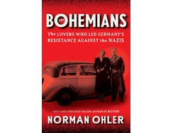 The Bohemians The Lovers Who Led Germany's Resistance Against the Nazis